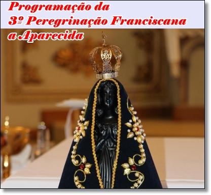 Programação da 3º Peregrinação Franciscana