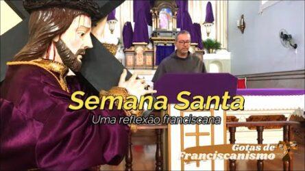 Gotas de Franciscanismo   A Semana Santa