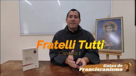 Gotas de Franciscanismo   Fratelli Tutti 1