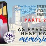 #3 As paredes que respiram memórias | Testemunho Vocacional