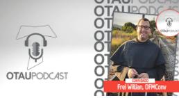 OTAUPODCAST #20 | Frei Willian, OFMConv
