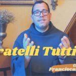 Gotas de Franciscanismo | Fratelli Tutti 3